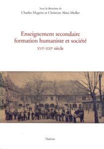 Enseignement secondaire, formation humaniste et société XVIe-XXIe siècle